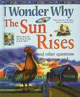 I Wonder Why the Sun Rises and Other Questions about Time and Seasons (I Wonder Why (Pb)) Cover Image