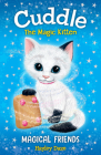 Cuddle the Magic Kitten Book 1: Magical Friends Cover Image