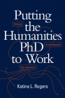 Putting the Humanities PhD to Work: Thriving in and beyond the Classroom Cover Image