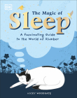 The Magic of Sleep: A fascinating guide to the world of slumber Cover Image