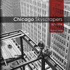 Chicago Skyscrapers, 1871-1934 Cover Image