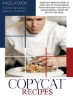 Copycat Recipes: Make Most Popular Dishes at Home. Easy-To-Follow Recipes, from Appetizers to Desserts, by Cracker Barrel, Cheesecake F Cover Image