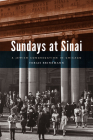 Sundays at Sinai: A Jewish Congregation in Chicago (Historical Studies of Urban America) Cover Image
