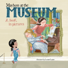 Mayhem at the Museum: A Book in Pictures Cover Image