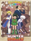 Hunter x Hunter Coloring Book: Hunter X Hunter Wonderful Adults Coloring Books True Gifts For Family Paperback Cover Image