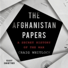 The Afghanistan Papers: A Secret History of the War Cover Image