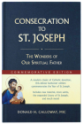 Consecration to St. Joseph: Year of St. Joseph Commemorative Edition: The Wonders of Our Spiritual Father Cover Image