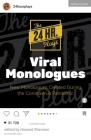 The 24 Hour Plays Viral Monologues: New Monologues Created During the Coronavirus Pandemic (Audition Speeches) Cover Image
