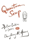 Quantum Soup: Fortune Cookies in Crisis New and Enlarged Edition Cover Image