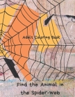 Find the Animal in the Spider-Web: Adult Coloring Book; Relax and Imaginate Cover Image