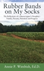 Rubber Bands on My Socks: The Reflections of a Sharecropper's Daughter - Family, Poverty, Potential and Progress Cover Image