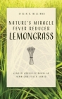 Nature's Miracle Fever Reducer Lemongrass: Ginger Grass/Citronella Jamaican Fever Grass Cover Image
