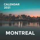 Montreal: 2021 Wall Calendar - 8.5'' x 8.5'' - Amazing Place to Visit!!! Cover Image