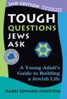 Tough Questions Jews Ask 2/E: A Young Adult's Guide to Building a Jewish Life Cover Image
