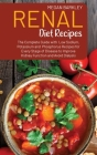 Renal Diet Cookbook Recipes: The Complete Guide with Low Sodium, Potassium and Phosphorus Recipes for Every Stage of Disease to Improve Kidney Func Cover Image