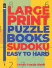Large Print Puzzle Books Sudoku Easy To Hard: Brain Games Sudoku - Mind Games For Adults - Logic Games Adults Cover Image