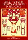 300 Art Nouveau Designs and Motifs in Full Color (Dover Pictorial Archive) Cover Image