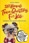 537 Hilarious Trivia Questions for Kids: The Funny Fact and Easy Educational Questions Q&A Game for Kids Cover Image