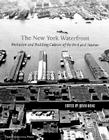 New York Waterfront: Evolution and Building Culture of the Port and Harbor Cover Image