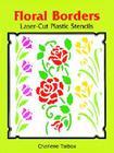 Floral Borders Laser-Cut Plastic Stencils (Laser-Cut Stencils) Cover Image
