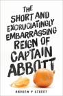The Short and Excruciatingly Embarrassing Reign of Captain Abbott Cover Image