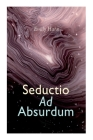 Seductio Ad Absurdum Cover Image