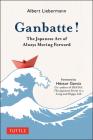 Ganbatte!: The Japanese Art of Always Moving Forward Cover Image