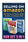 Selling on Amazon Box Set 3 in 1: 50 Tactics on How & What to Sell on Amazon Fba: (Make Money with Amazon, Make Money Online, Make Money from Home, St Cover Image