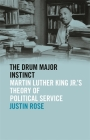 The Drum Major Instinct: Martin Luther King Jr.'s Theory of Political Service Cover Image
