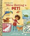 We're Getting a Pet! (Little Golden Book) Cover Image