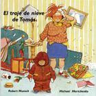 El Traje de Nieve de Tomás = Thomas' Snowsuit (Munsch for Kids) Cover Image