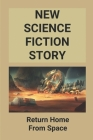 New Science Fiction Story: Return Home From Space: Shipwreck Story Cover Image