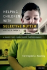 Helping Children with Selective Mutism and Their Parents: A Guide for School-Based Professionals Cover Image