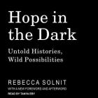 Hope in the Dark: Untold Histories, Wild Possibilities Cover Image