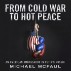 From Cold War to Hot Peace: An American Ambassador in Putin�s Russia Cover Image
