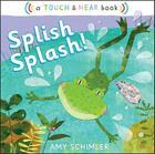 Splish Splash!: A Touch & Hear Book Cover Image