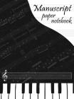 Manuscript Paper Notebook: Blank Sheet Music Book, Music Notebook, Blank Sheet Music, 100 Music Sheets Cover Image