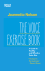 The Voice Exercise Book: A Guide to Healthy and Effective Voice Use Cover Image