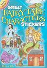 Great Fairy Tale Characters Stickers [With Sticker(s)] (Dover Little Activity Books) Cover Image