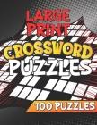Large Print Crossword Puzzles Book 100 Puzzles: Fun Crossword Puzzle Book For Anyone, Mega Crossword Puzzle Book, Crossword Puzzle Books Easy Cover Image