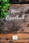 Mein Rezeptbuch: Version: Dunkles Holz - Rezeptbuch zum Selberschreiben - Endlich dein eigenes Kochbuch selbst schreiben - Perfekte Ges Cover Image