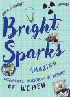 Bright Sparks: Amazing Discoveries, Inventions and Designs by Women Cover Image