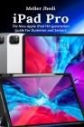 iPad Pro: The New Apple iPad 7th Generation Guide For Dummies and Seniors Cover Image