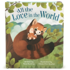 All the Love in the World: Padded Board Book (Love You Always) Cover Image