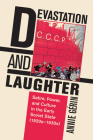 Devastation and Laughter: Satire, Power, and Culture in the Early Soviet State (1920s-1930s) Cover Image