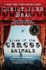 Lives of the Circus Animals: A Novel Cover Image