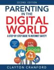 Parenting in the Digital World: A Step-By-Step Guide to Internet Safety Cover Image