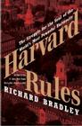 Harvard Rules: The Struggle for the Soul of the World's Most Powerful University Cover Image