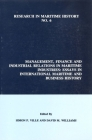 Management, Finance and Industrial Relations in Maritime Industries: Essays in International Maritime and Business History (Research in Maritime History Lup) Cover Image