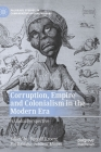 Corruption, Empire and Colonialism in the Modern Era: A Global Perspective (Palgrave Studies in Comparative Global History) Cover Image